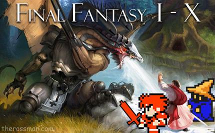 Rpg Review Rating Rossmaning Final Fantasy I Ii Iii Iv V Vi